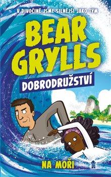 Obálka titulu Bear Grylls 4: Dobrodružství na moři