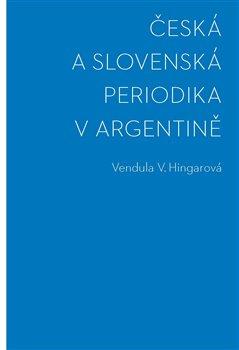 Obálka titulu Česká a slovenská periodika v Argentině