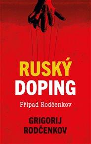 Ruský doping - Jak jsem zničil Putinovo tajné dopingové impérium