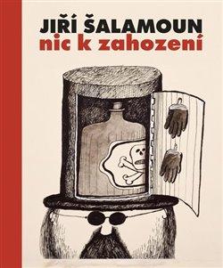 Obálka titulu Jiří Šalamoun / Nic k zahození
