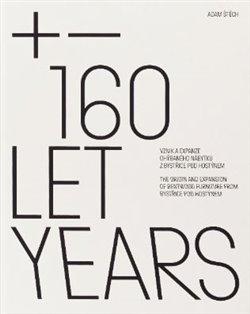 Obálka titulu Publikace +-160 – Vznik a expanze ohýbaného nábytku z Bystřice pod Hostýnem