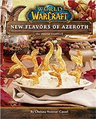 World of Warcraft: New Flavors of Azeroth - The Official Cookbook