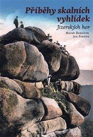 Příběhy skalních vyhlídek Jizerských hor