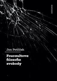 Foucaultova filozofie svobody