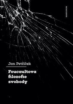Obálka titulu Foucaultova filozofie svobody