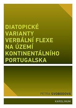 Obálka titulu Diatopické varianty verbální flexe na území kontinentálního Portugalska