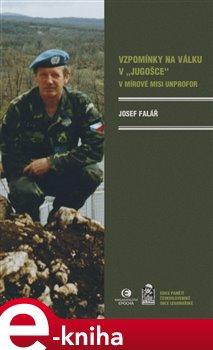 """Obálka titulu Vzpomínky na válku v """"Jugošce"""" v mírové misi UNPROFOR"""
