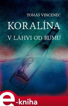 Koralína v láhvi od rumu