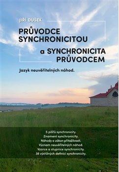 Obálka titulu Průvodce synchronicitou a synchronicita průvodcem