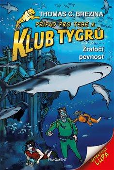 Obálka titulu Klub Tygrů - Žraločí pevnost
