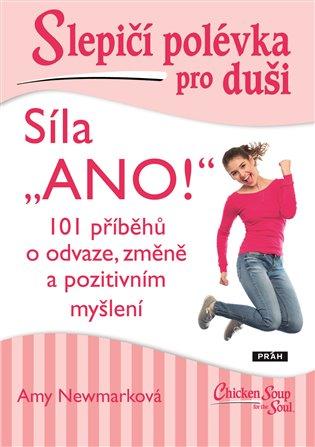 """Slepičí polévka pro duši - Síla """"ANO!"""""""