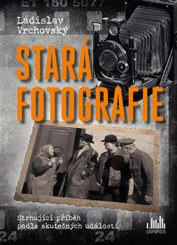 Obálka titulu Stará fotografie