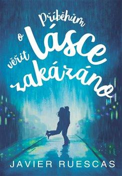 Příběhům o lásce věřit zakázáno - Javier Ruescas