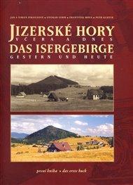 Jizerské hory včera a dnes / Das Isergebirge Gestern und Heute