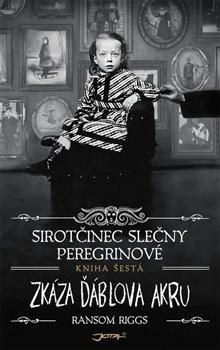Obálka titulu Sirotčinec slečny Peregrinové: Zkáza Ďáblova akru