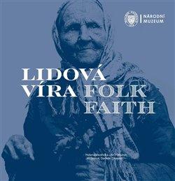 Obálka titulu Lidová víra / Folk Faith