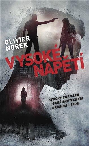 Olivier Norek – Vysoké napětí, Syrový thriller psaný skutečným kriminalistou.