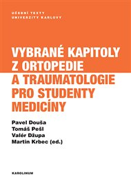 Vybrané kapitoly z ortopedie a traumatologie pro studenty medicíny