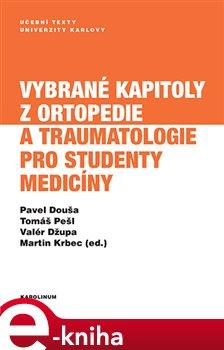 Obálka titulu Vybrané kapitoly z ortopedie a traumatologie pro studenty medicíny