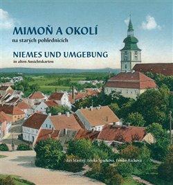 Obálka titulu Mimoň a okolí na starých pohlednicích. Niemes und Umgebung in alten Ansichtskarten