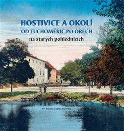 Obálka titulu Hostivice a okolí od Tuchoměřic po Ořech na starých pohlednicích