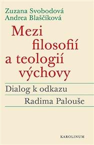 Mezi filosofií a teologií výchovy