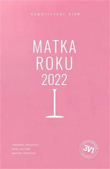 Obálka titulu 3 v 1: Demotivační diář -  Matka roku 2022