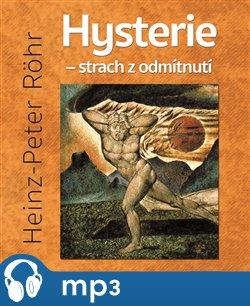 Hysterie – strach z odmítnutí