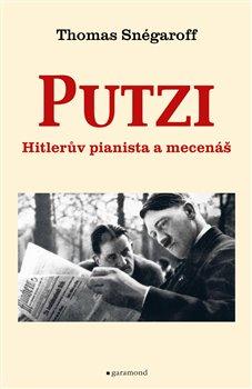Obálka titulu Putzi, Hitlerův pianista a mecenáš