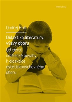 Didaktika literatury: výzvy oboru - Ondřej Hník