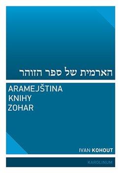 Aramejština knihy Zohar - Ivan Kohout
