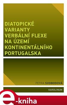 Diatopické varianty verbální flexe na území kontinentálního Portugalska - Petra Svobodová