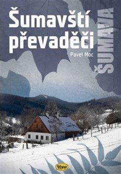 Šumavští převaděči - Pavel Moc