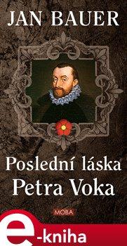 Poslední láska Petra Voka - Jan Bauer e-kniha