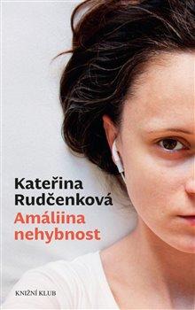Amáliina nehybnost - Kateřina Rudčenková