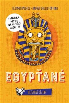 Bláznivé dějiny:Egypťané