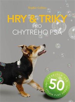 Obálka titulu Hry a triky pro chytrého psa