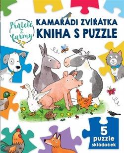 Kamarádi zvířátka: kniha s puzzle - Přátelé z farmy