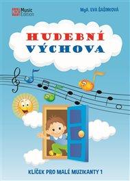 Hudební výchova - Klíček pro malé muzikanty 1