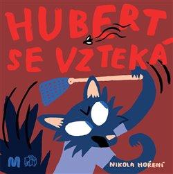 Obálka titulu Hubert se vzteká