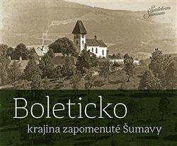 Obálka titulu Boleticko - krajina zapomenuté Šumavy