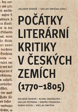 POČÁTKY LITERÁRNÍ KRITIKY V ČESKÝCH ZEMÍ (1770-1805)