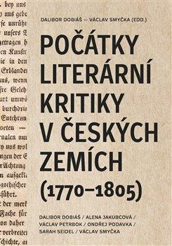 Obálka titulu Počátky literární kritiky v českých zemích (1770–1805)