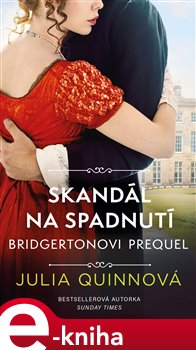 Obálka titulu Bridgertonovi – prequel: Skandál na spadnutí