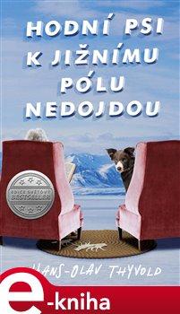 Obálka titulu Hodní psi k jižnímu pólu nedojdou
