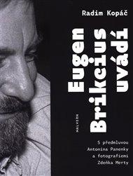Eugen Brikcius uvádí
