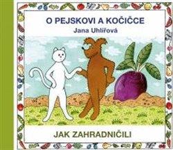 Obálka titulu O pejskovi a kočičce - Jak zahradničili