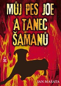 Obálka titulu Můj pes Joe a tanec šamanů