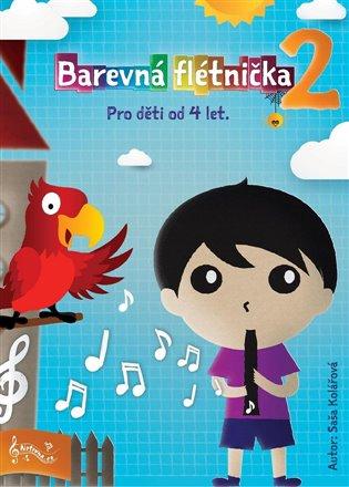 Saša Kolářová – Barevná flétnička 2, Pro děti od 4 let
