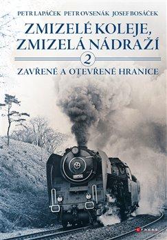 Obálka titulu Zmizelé koleje, zmizelá nádraží 2